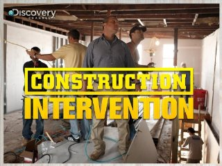 Construction Intervention Footage Coming Soon
